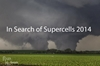 In Search of Supercells 2014